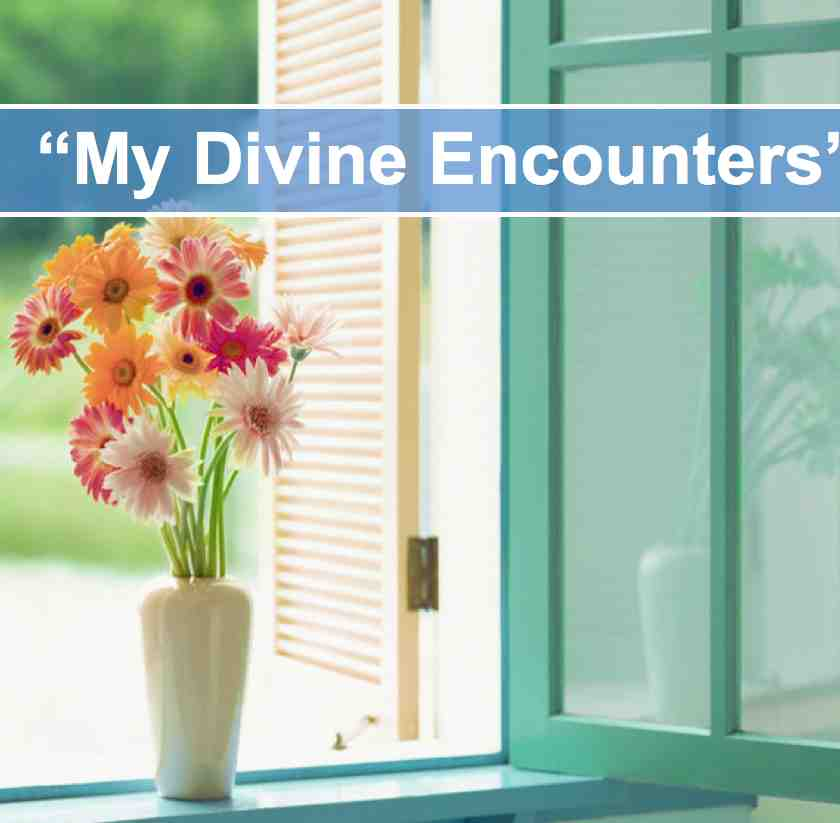 My Divine Encounters